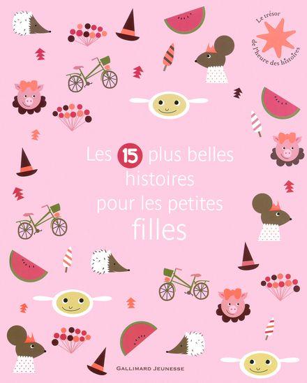 Les 15 plus belles histoires pour les petites filles -  un collectif d'illustrateurs