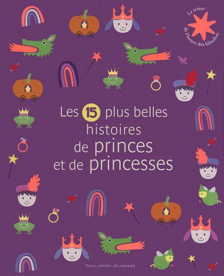 Les 15 plus belles histoires de princes et de princesses -  un collectif d'illustrateurs