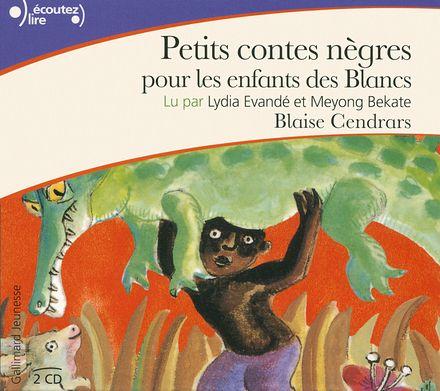 Petits contes nègres pour les enfants des Blancs - Blaise Cendrars