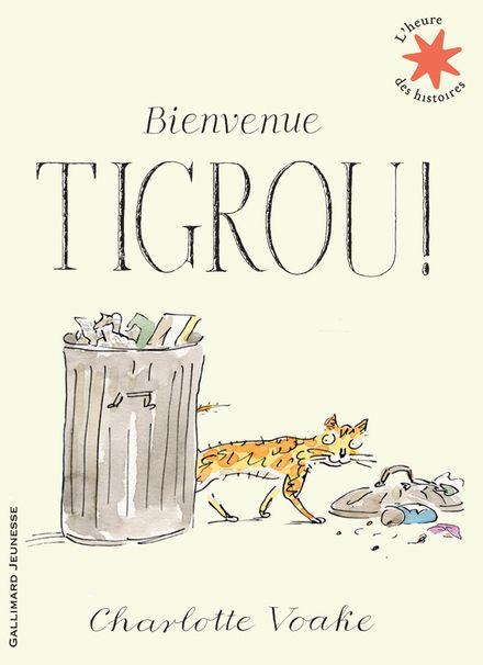 Bienvenue Tigrou! - Charlotte Voake