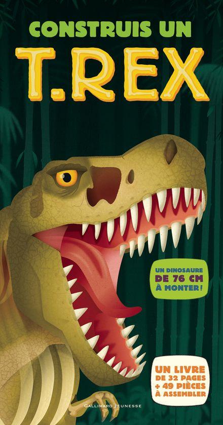 Construis un T. rex - Galia Bernstein, Darren Naish, Mark Ruffle