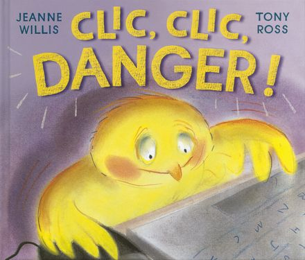 Clic, clic, danger! - Tony Ross, Jeanne Willis