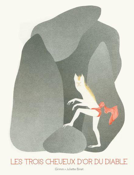 Les trois cheveux d'or du diable - Juliette Binet, Jacob Grimm, Wilhelm Grimm