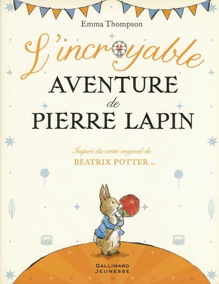 L'incroyable aventure de Pierre Lapin - Eleanor Taylor, Emma Thompson