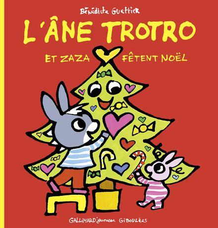 L'âne Trotro et Zaza fêtent Noël - Bénédicte Guettier