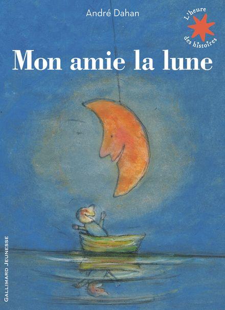 Mon amie la lune - André Dahan