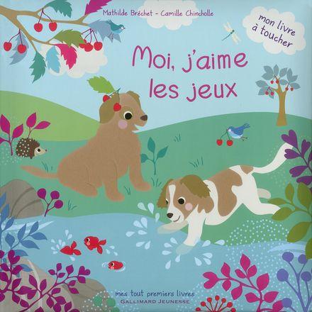 Moi, j'aime les jeux - Mathilde Bréchet, Camille Chincholle