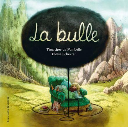 La bulle - Timothée de Fombelle, Éloïse Scherrer