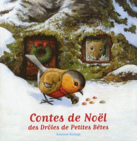 Contes de Noël des Drôles de Petites Bêtes - Antoon Krings