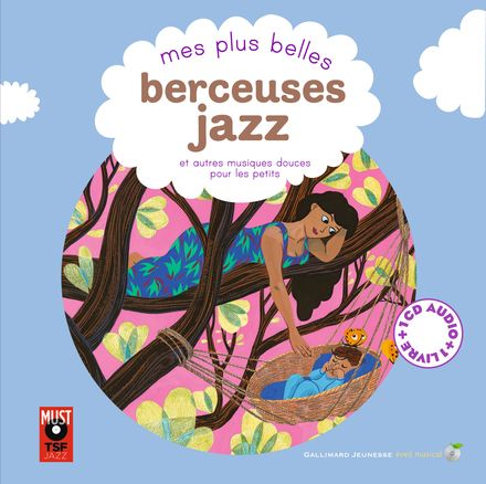 Mes plus belles berceuses jazz et autres musiques douces pour les petits - Elsa Fouquier, Alexandra Huard, Clotilde Perrin, Charlotte Roederer