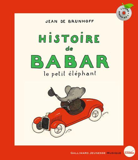 Histoire de Babar, le petit éléphant - Jean de Brunhoff, Francis Poulenc