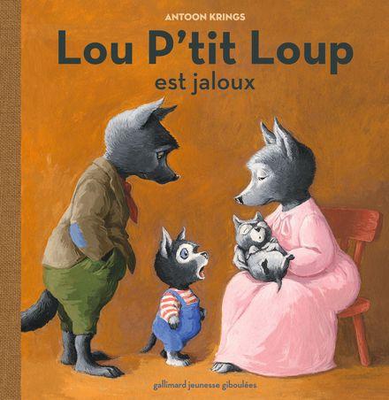 Lou P'tit Loup est jaloux - Antoon Krings