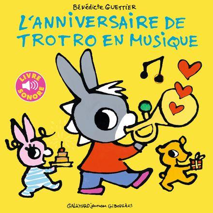 L'anniversaire de Trotro en musique - Bénédicte Guettier