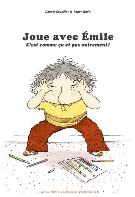 Joue avec Émile - Ronan Badel, Vincent Cuvellier