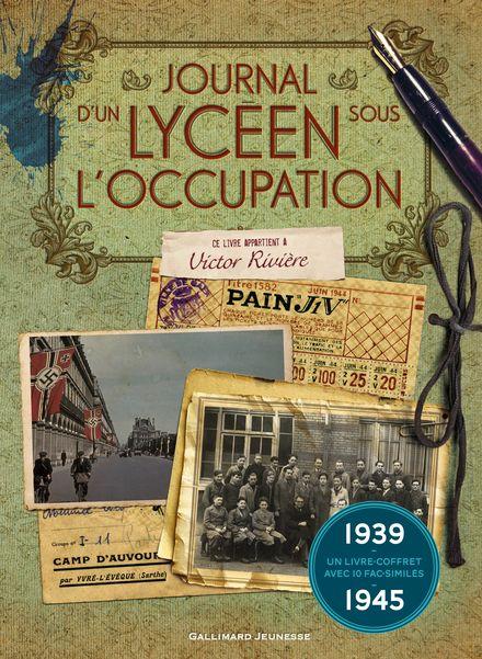 Journal d'un lycéen sous l'Occupation - Jean-Michel Dequeker-Fergon