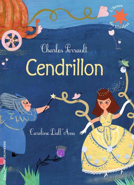 Cendrillon - Caroline Dall'Ava, Charles Perrault