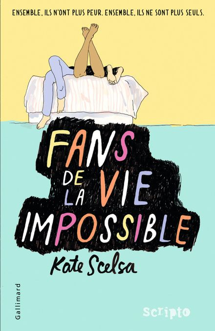 Fans de la vie impossible - Kate Scelsa