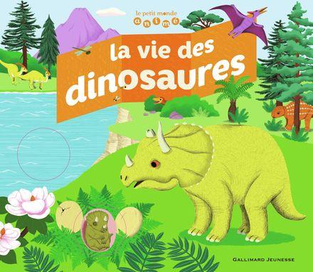 La vie des dinosaures - Nathalie Choux, Jean-Baptiste de Panafieu