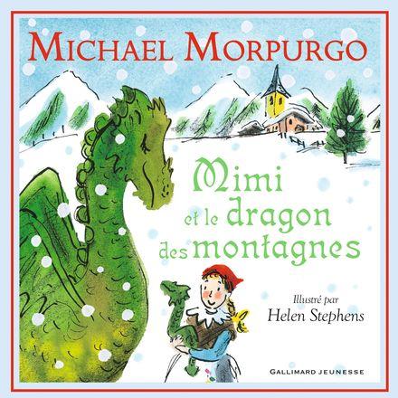 Mimi et le dragon des montagnes - Michael Morpurgo, Helen Stephens