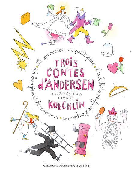 Trois contes d'Andersen - Hans Christian Andersen, Lionel Koechlin