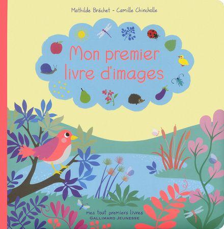 Mon premier livre d'images - Mathilde Bréchet, Camille Chincholle