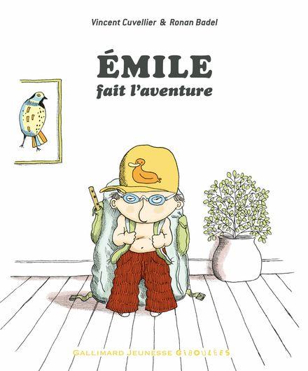 Émile fait l'aventure - Ronan Badel, Vincent Cuvellier