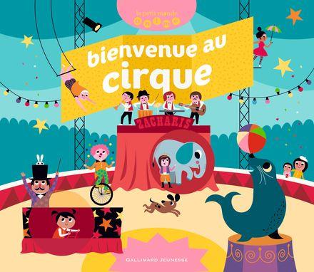 Bienvenue au cirque - Ingela P. Arrhenius, Mathilde Bréchet