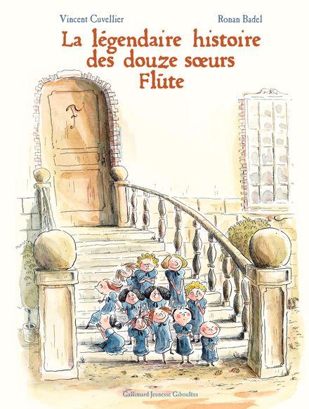 La légendaire histoire des douze sœurs Flûte - Ronan Badel, Vincent Cuvellier