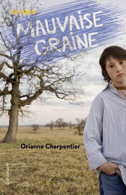 Mauvaise graine - Orianne Charpentier