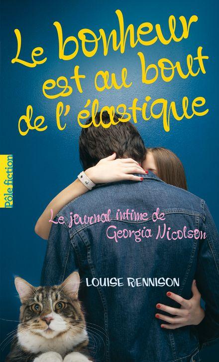 Le bonheur est au bout de l'élastique - Louise Rennison