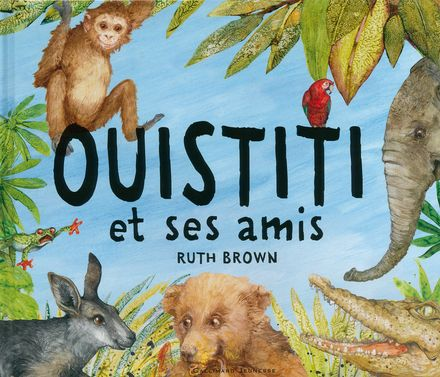 Ouistiti et ses amis - Ruth Brown