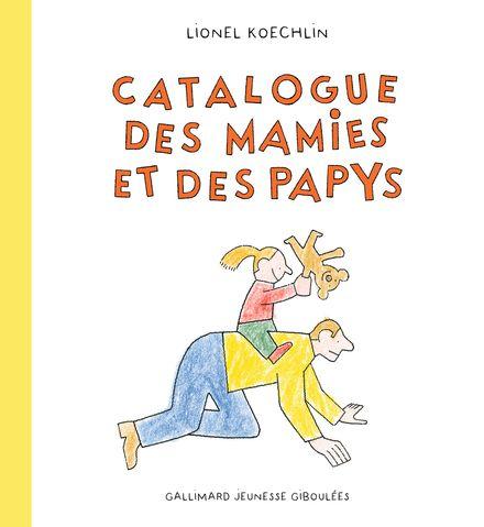 Catalogue des mamies et des papys - Lionel Koechlin