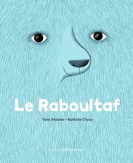 Le Raboultaf - Nathalie Choux, Yann Walcker