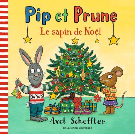 Pip et Prune : Le sapin de Noël - Axel Scheffler