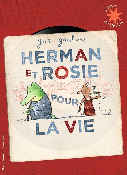 Herman et Rosie pour la vie - Gus Gordon