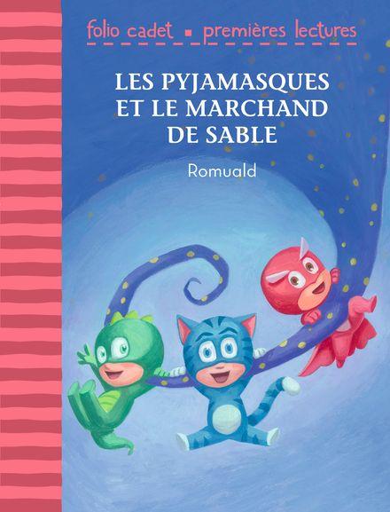Les Pyjamasques et le marchand de sable -  Romuald