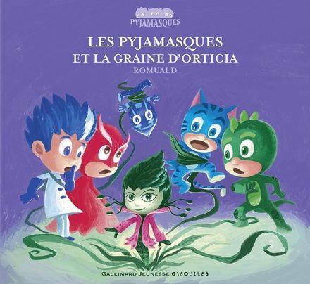 Les Pyjamasques et la graine d'Orticia -  Romuald