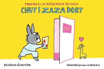 Chut! Zaza dort - Bénédicte Guettier