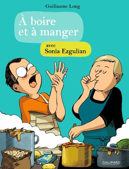 À boire et à manger 4 - Sonia Ezgulian, Guillaume Long