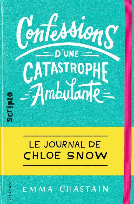 Confessions d'une catastrophe ambulante - Emma Chastain