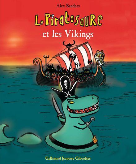 Le Piratosaure et les Vikings - Alex Sanders