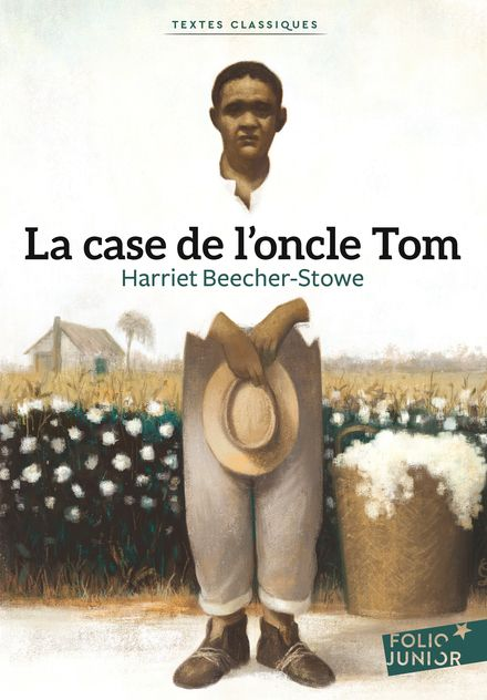 La case de l'oncle Tom - Harriet Beecher-Stowe
