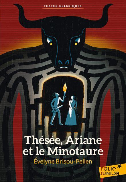 Thésée, Ariane et le Minotaure - Évelyne Brisou-Pellen, Rémi Saillard