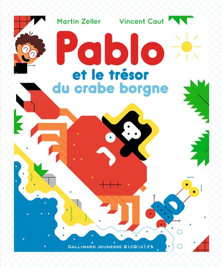 Pablo et le trésor du crabe borgne - Vincent Caut, Martin Zeller