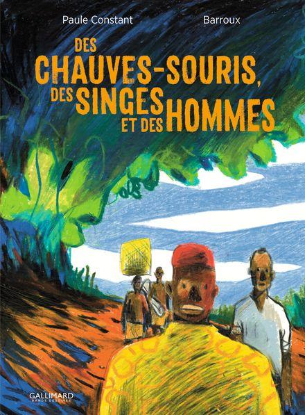 Des chauves-souris, des singes et des hommes -  Barroux, Paule Constant