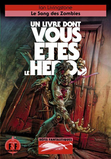 Le Sang des Zombies - Kevin Crossley, Ian Livingstone
