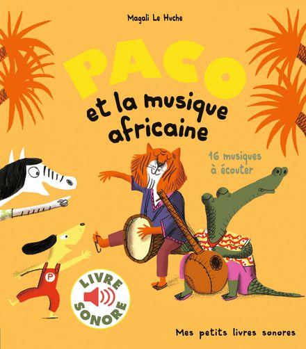 Paco et la musique africaine - Magali Le Huche