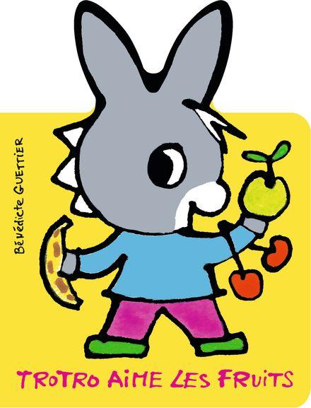 Trotro aime les fruits - Bénédicte Guettier