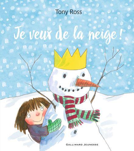 Je veux de la neige! - Tony Ross