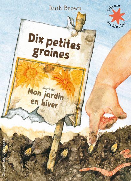 Dix petites graines suivi de Mon jardin en hiver - Ruth Brown